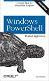 img - for Windows PowerShell Pocket Reference: Portable Help for PowerShell Scripters (Pocket Reference (O'Reilly)) book / textbook / text book