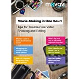 Movie-Making in One Hour: Tips for Trouble-Free Video Shooting and Editing