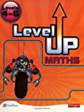 Level Up Maths:Levels 4-6 Pupil Bk