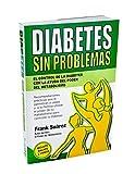 Diabetes Sin Problemas- El Control de la Diabetes con la Ayuda del Poder del Metabolismo Nueva Versi??n Abreviada Deluxe- Incluye Enlace a V??deos. (Spanish Edition) by Frank Su??rez (2015-08-15)