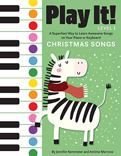 Play It! Christmas Songs: A Superfast Way to Learn Awesome Songs on Your Piano or Keyboard (Songs To Learn Christmas Easy)