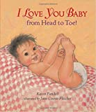 img - for I Love You, Baby, from Head to Toe! by Pandell, Karen (December 14, 2010) Board book book / textbook / text book