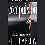 Compulsion: A Novel | Keith Ablow