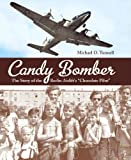 "Candy Bomber: The Story of the Berlin Airlift's ""Chocolate Pilot"" by Michael O. Tunnell front cover"