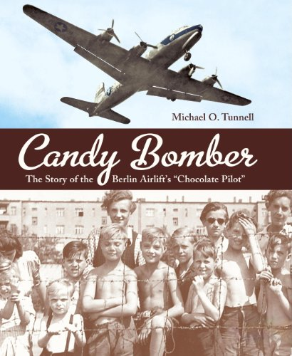 "Candy Bomber: The Story of the Berlin Airlift's ""Chocolate Pilot"" (Junior Library Guild Selection) by [Tunnell, Michael O.]"