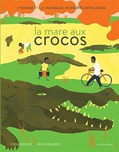 """Afficher """"La mare aux crocos"""""""