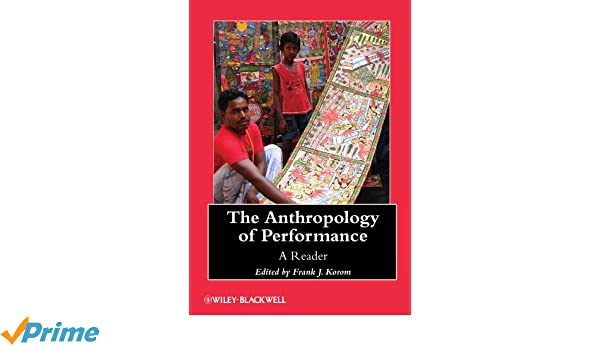the anthropology of performance korom frank j