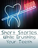 Book Cover for Short Stories While Brushing Your Teeth