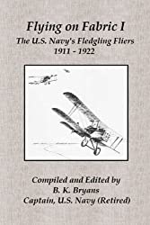 Flying on Fabric I: The U.S. Navy's Fledgling Fliers (1911-1922)
