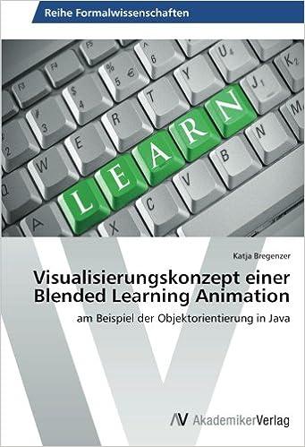 Visualisierungskonzept einer Blended Learning Animation: am Beispiel der Objektorientierung in Java