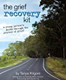 The Grief Recovery Kit: A Young Person's Guide Through the Journey of Grief
