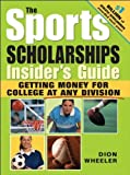The Sports Scholarships Insider S Guide Getting Money For border=