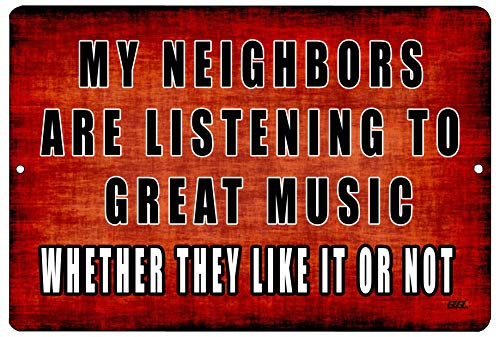 Rogue River Tactical Funny Sarcastic Metal Tin Sign Wall Decor Man Cave Bar My Neighbors are Listening to Great Music