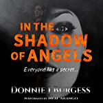 In the Shadow of Angels | Donnie J. Burgess