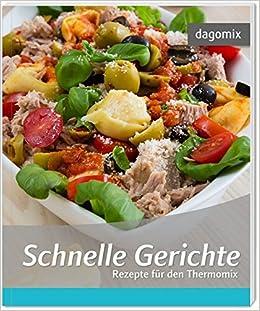 Schnelle Gerichte Rezepte für den Thermomix: Amazon.de ...