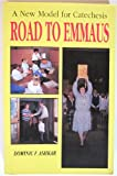 Road to Emmaus : A New Model for Catechesis, Ashkar, Dominic F., 0893902667