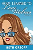 A Review of How I Learned to Love the Walrus (A Romantic Comedy)byMKReader