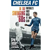 Chelsea Fc in the Swinging '60s: Football's First Rock 'N' Roll Club