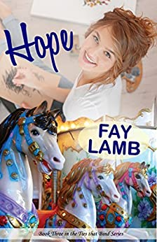 Hope (Ties that Bind Book 3) by [Lamb, Fay]