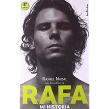 Rafa, mi historia (Spanish Edition)