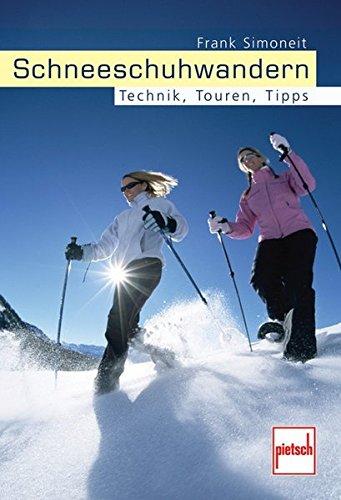 Schneeschuhwandern: Technik, Touren, Tipps