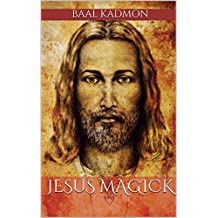 Jesus Magick (Bible Magick Book 2)
