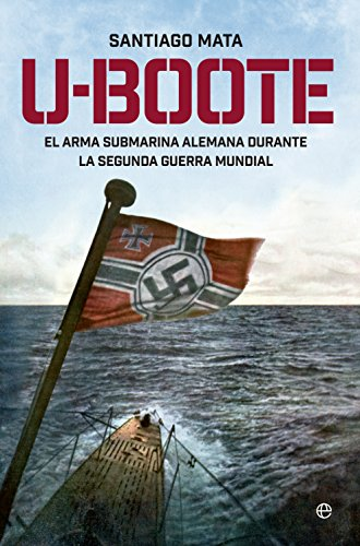 U- Boote. El Arma Submarina Alemana durante la Segunda for sale  Delivered anywhere in USA