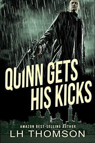 (Quinn Gets His Kicks: A private eye mystery (Liam Quinn Mysteries Book 2))