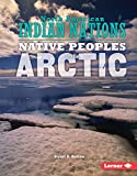 Native Peoples of the Arctic (North American Indian Nations)