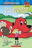 The Biggest Easter Egg (Clifford the Big Red Dog) (Big Red Reader Series)