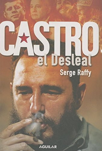 Castro, el desleal (Spanish Edition) (Spanish) Paperback – October 1, 2006