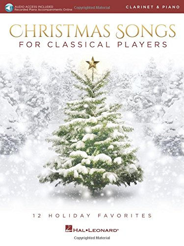 Christmas Clarinet Classical (Christmas Songs for Classical Players - Clarinet and Piano: With online audio of piano accompaniments)