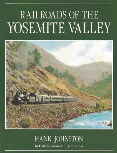 Railroads of the Yosemite Valley by Johnston, Hank (1988) Paperback (Railroads Of The Yosemite Valley)
