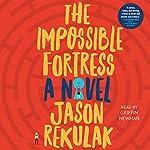 The Impossible Fortress | Jason Rekulak