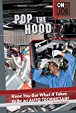 Pop the Hood: Have You Got What It Takes to Be an Auto Technician? (On the Job)