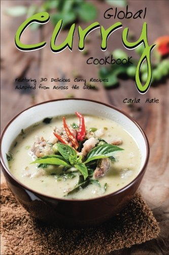 Books : Global Curry Cookbook: Featuring 30 Delicious Curry Recipes Adapted from Across the Globe