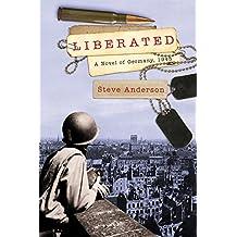 Liberated: A Novel of Germany, 1945 (Kaspar Brothers)