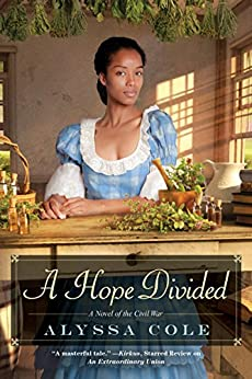 A Hope Divided (The Loyal League) by [Cole, Alyssa]