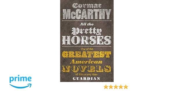 All the Pretty Horses: 1/3 (Border Trilogy): Amazon.es: Cormac McCarthy: Libros en idiomas extranjeros