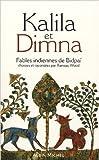 Kalila et Dimna : Fables indiennes de Bidpaï de Ramsay Wood,Margaret Kilrenny,Doris Lessing (Préface) ( 30 août 2006 )