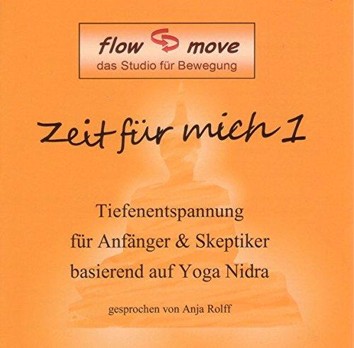 Zeit für mich 1: Tiefenentspannung für Anfänger & Skeptiker basierend auf Yoga Nidra