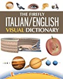 The Firefly Italian/English Visual Dictionary, Jean-Claude Corbeil and Ariane Archambault, 1554077168