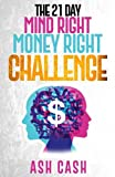 img - for The 21 Day Mind Right Money Right Challenge book / textbook / text book
