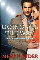 Going All the Way (Knights of Passion) (Volume 1) Paperback