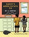 Daddy's Greek Potato Pie, C. C. Minton, 1479184179