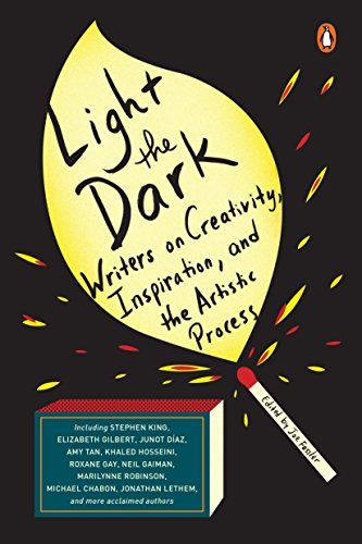 Light the Dark: Writers on Creativity, Inspiration, and the Artistic Process cover