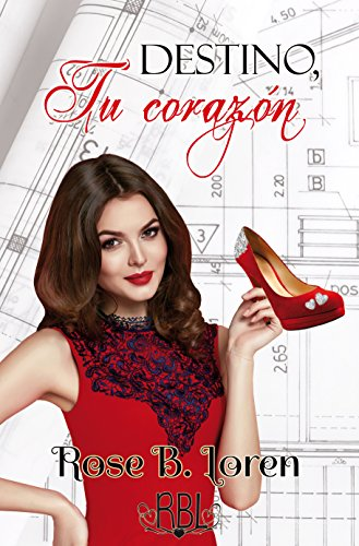 Destino, tu corazón (Spanish Edition)