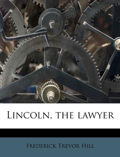 Lincoln, the lawyer ebook