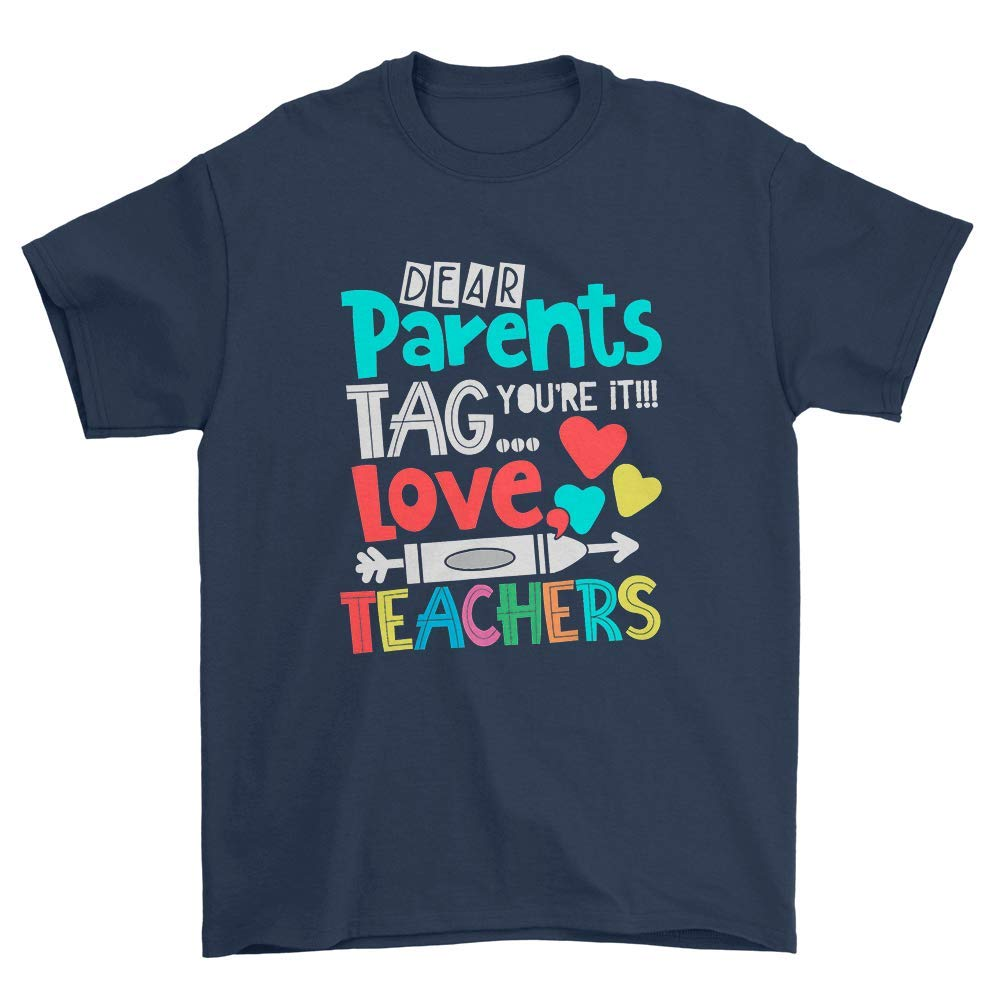 Funny Dear Parents Tag Youre It Love Tea Tshirt