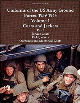 Book Uniforms Of The Us Army Ground Forces 1939-1945, Volume 1 Coats And Jackets, Part I by Charles Lemons (2012-01-20)